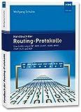 Handbuch der Routing-Protokolle: Eine Einführung in RIP, IGRP, EIGRP, HSRP, VRRP, OSPF, IS-IS und BGP