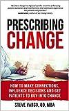 Prescribing Change: How to Make