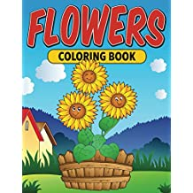 Flowers - Coloring Book: Coloring Books for Kids (Art Book Series)