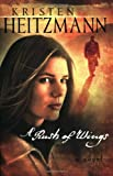 A Rush of Wings, Kristen Heitzmann, 0764226061