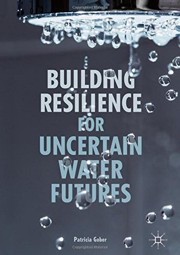 Free pdf building resilience for uncertain water futures full pdf downloadbuilding resilience for uncertain water futures by patricia gober pdf downloadbuilding resilience for uncertain water futures epub pdf fandeluxe