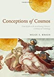 img - for Conceptions of Cosmos: From Myths to the Accelerating Universe: A History of Cosmology book / textbook / text book