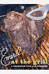 Emeril at the Grill: A Cookbook for All Seasons (Emeril's) Kindle Edition