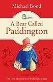 A Bear Called Paddington by Michael Bond (Illustrated, 27 Mar 2014) Paperback