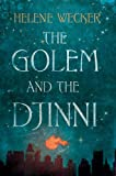 """The Golem and the Djinni"" av Helene Wecker"