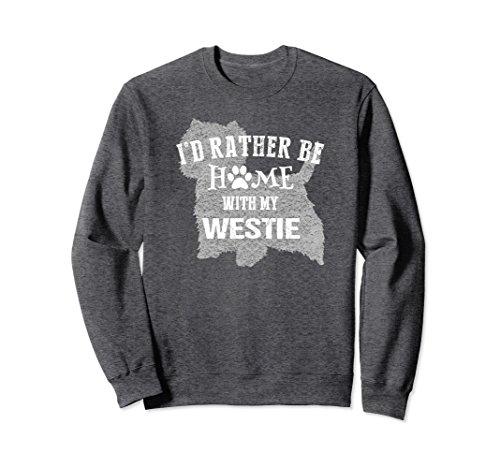 (Unisex West Highland White Terrier Sweatshirt Home With Westie Dog Large Dark Heather)