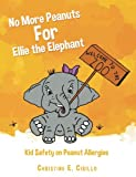 No More Peanuts For Ellie the Elephant: Kid Safety on Peanut Allergies