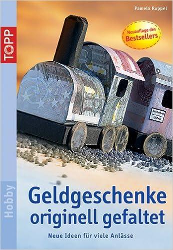 Geldgeschenke Originell Gefaltet Amazon De Pamela Roppel Bucher
