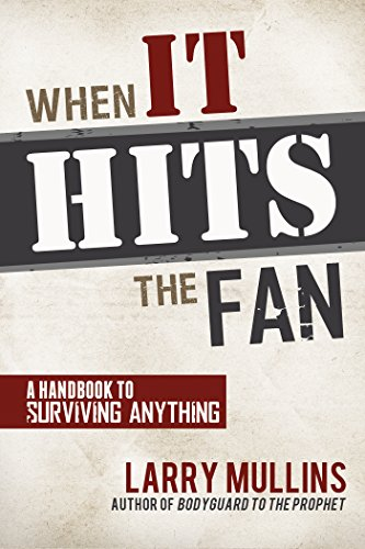 When It Hits the Fan: A Handbook to Surviving Anything by [Mullins, Larry]