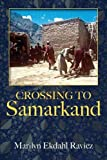 Crossing to Samarkand, Marilyn Ekdahl Ravicz, 1478713828