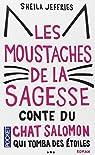 Les moustaches de la sagesse : Conte du chat Salomon qui tomba des étoiles par Jeffries