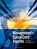 Management of Spinal Cord Injuries: A Guide for