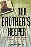 img - for Our Brother's Keeper: My Family's Journey through Vietnam to Hell and Back by Jedwin Smith (2005-03-16) book / textbook / text book