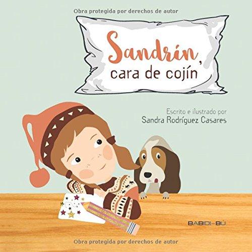 Sandrín, cara de cojín (Spanish Edition): Sandra Rodríguez ...