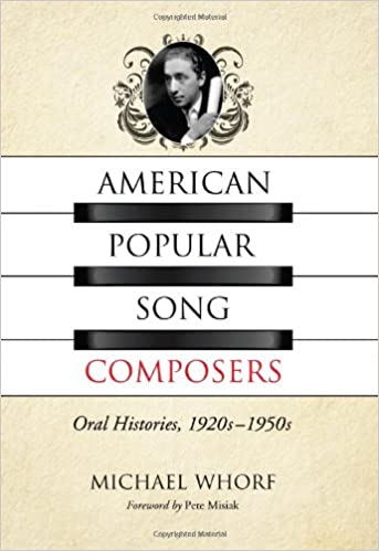 American Popular Song Composers Oral Histories 1920s 1950s