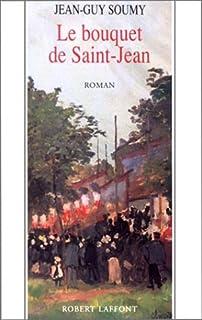Les moissons délaissées 03 : Le bouquet de Saint-Jean, Soumy, Jean-Guy