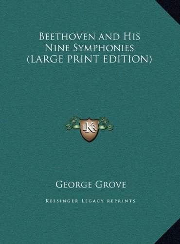 Read Online Beethoven and His Nine Symphonies (LARGE PRINT EDITION) pdf epub