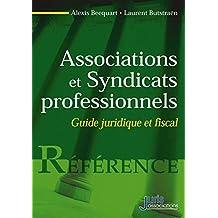 ASSOCIATIONS ET SYNDICATS PROFESSIONNELS : GUIDE JURIDIQUE ET FISCAL