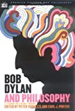 Bob Dylan and Philosophy, , 0812695925