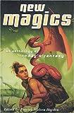 New Magics, Patrick Nielsen Hayden, 076530015X