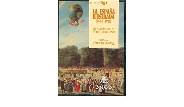 Biblioteca Iberoamericana: Espana Ilustrada: Siglo Xviii: Amazon.es: Armillas, Vicente: Libros
