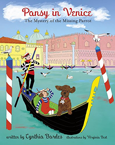 Pansy in Venice: The Mystery of the Missing Parrot (Pansy the Poodle Mystery Series) - Pet Bird Voyage