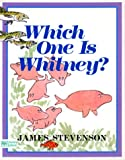 Which One Is Whitney?, James Stevenson, 0688090613