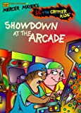 Showdown at the Arcade, Mercer Mayer and Erica Farber, 0307159582