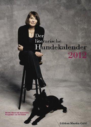 Der literarische Hundekalender 2012: incl.Beilage DIN A 4 Jahreskalender: Mit dem Hund durch das Jahr 2012 mit Motiven von Lila Prap