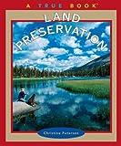 Land Preservation, Christine Petersen, 0516228064