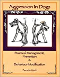 Aggression in Dogs, Brenda Aloff, 1591960738