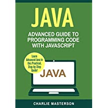 Java: Advanced Guide to Programming Code with Java