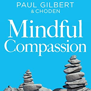 Mindful Compassion Audiobook