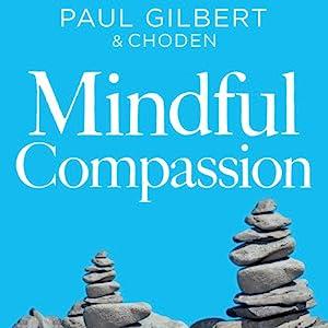 Mindful Compassion Audiobook