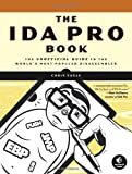 The IDA Pro Book : The Unofficial Guide to the World's Most Popular Disassembler, Eagle, Chris, 1593271786