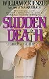 Sudden Death, William X. Kienzle, 0345328515