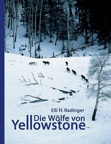 Die Wölfe von Yellowstone (German Edition)