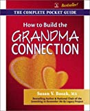 How to Build the Grandma Connection, Susan V. Bosak, 1896232035