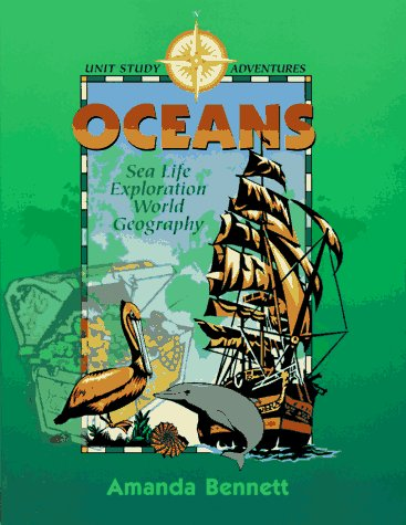 Oceans: Sea Life, Exploration, & World Geography (Unit Study Adventure) (Geography Unit)