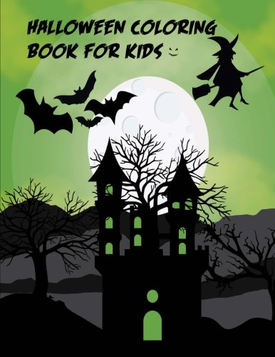 Halloween Coloring Book for Kids: Happy Halloween Designs featured with Ghosts, Frankenstein, Werewolf, Witch and Other Halloween Characters (Halloween Coloring (Happy Spooky Halloween)