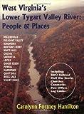 West Virginia's Lower Tygart Valley River, Carolynn Fortney Hamilton, 0929915321