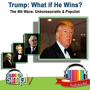 Trump: What If He Wins? Audiobook