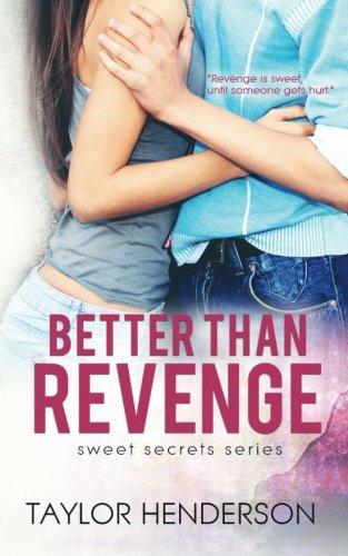 Better Than Revenge (Sweet Secrets Series) (Volume 1) ebook