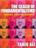 The Clash of Fundamentalisms, Tariq Ali, 185984457X