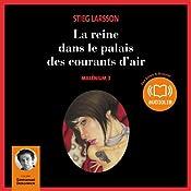 La reine dans le palais des courants d'air (Millénium 3) | Stieg Larsson