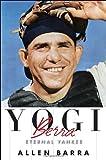 Yogi Berra: The Eternal Yankee