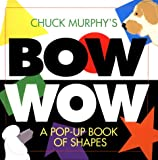 Bow Wow : A Pop-Up Book of Shapes (Pop Up Book)