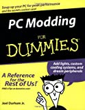 PC Modding for Dummies, Joel Durham, 0764575767