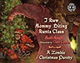img - for I Saw Mommy Biting Santa Claus: A Zombie Christmas Story book / textbook / text book