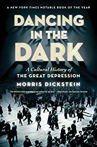 Dancing in the Dark: A Cultural History of the Great Depression from W. W. Norton & Company